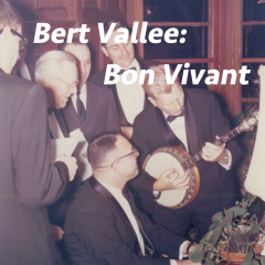 Bert Vallee: Bon Vivant