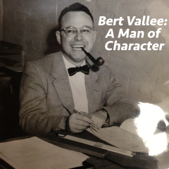 Bert Vallee: A Man of Character